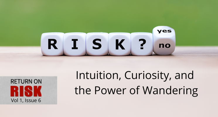 Intuition, Curiosity, and the Power of Wandering